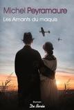 Michel Peyramaure - Les Amants du maquis.
