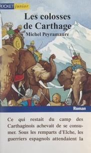 Michel Peyramaure et Claude Aziza - Les colosses de Carthage.