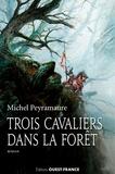 Michel Peyramaure - Trois cavaliers dans la forêt ou Un domaine en Brocéliande.