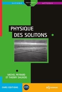 Michel Peyrard et Thierry Dauxois - Physiques des solitons.