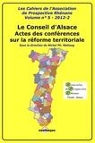 Michel Ph. Mattoug - Le Conseil d'Alsace - Actes des conférences sur la réforme territoriale.