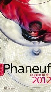 Michel Phaneuf et Nadia Fournier - Le guide du vin 2012.
