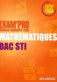 Michel Philbert - Mathématiques Bac STI - Annales corrigées.