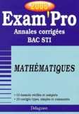 Michel Philbert - Mathématiques Bac STI. - Annales corrigées 2003.