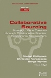 Michel Philippart - Collaborative Sourcing : Strategic Value through Collaborative Supplier Relationship Management.