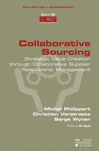 Michel Philippart - Collaborative Sourcing : Strategic Value through Collaborative Supplier Relationship Management.