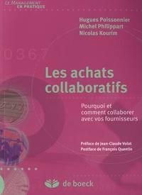 Michel Philippart et Hugues Poissonnier - Les achats collaboratifs - Pourquoi et comment collaborer avec vos fournisseurs.