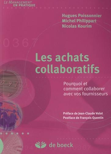 Les achats collaboratifs. Pourquoi et comment collaborer avec vos fournisseurs