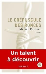 Michel Philippo - Le Crépuscule des ronces.