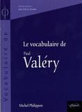 Michel Philippon - Le vocabulaire de Paul Valéry.