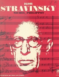 Michel Philippot et Jean Cocteau - Igor Stravinsky - L'homme et son œuvre.