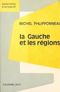 Michel Phlipponneau et François-Henri de Virieu - La gauche et les régions.
