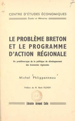 Le problème breton et le programme d'action régionale. Un problème-type de la politique de développement des économies régionales