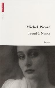 Michel Picard - Freud à Nancy.