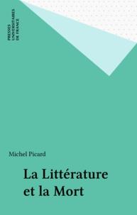 Michel Picard - La littérature et la mort.