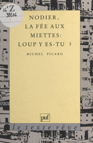 """Nodier, """"La fée aux miettes"""". """"Loup y es-tu ?"""""""