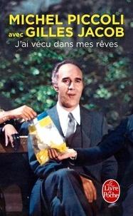 Michel Piccoli et Gilles Jacob - J'ai vécu dans mes rêves.