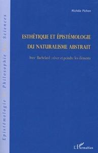 Michel Pichon - Esthétique et épistémologie du naturalisme abstrait - Avec Bachelard : rêver et peindre les éléments.