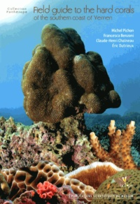 Field guide to the hard corals of the southern coast of Yemen - Michel Pichon   Showmesound.org
