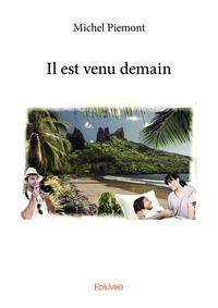 Michel Piémont - Il est venu demain.