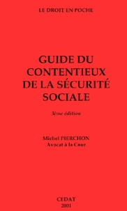Michel Pierchon - Guide du contentieux de la Sécurité sociale. - 3ème édition.