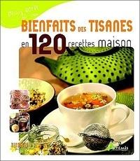 Michel Pierre - Bienfaits des tisanes en 120 recettes maison.