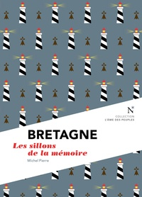 Michel Pierre - Bretagne - Les sillons de la mémoire.