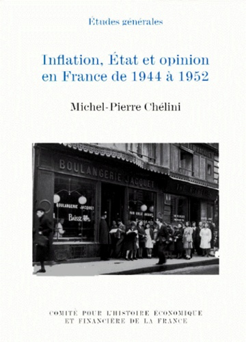 Michel-Pierre Chélini et  Collectif - Inflation, État et opinion en France de 1944 à 1952.