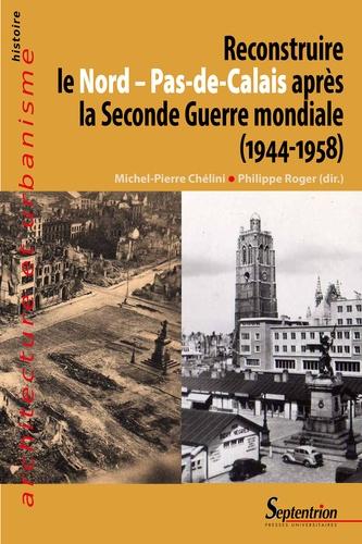 Reconstruire le Nord - Pas-de-Calais après la Seconde Guerre mondiale (1944-1958)