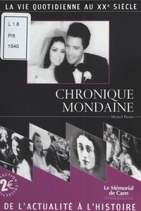 Michel Pierre - Chronique mondaine - La Vie quotidienne au XXe siècle.