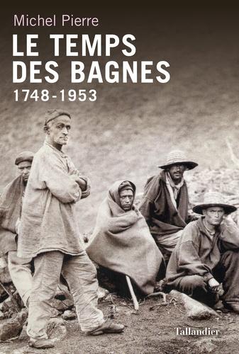 Le temps des bagnes (1748-1953)