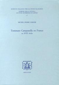 Michel-Pierre Lerner - Tommaso Campanella en France au XVIIe siècle.