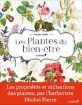Michel Pierre - Les plantes du bien-être.