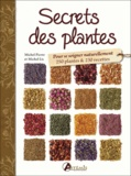 Michel Pierre et Michel Lis - Secrets des plantes.
