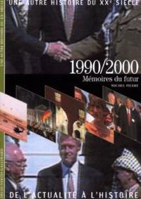 Michel Pierre - Une autre histoire du XXe siècle Tome 10 - 1990-2000.
