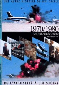 Michel Pierre - Une autre histoire du XXe siècle Tome 8 - 1970-1980.