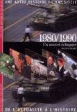 Michel Pierre - Une autre histoire du XXe siècle Tome 9 - 1980-1990.
