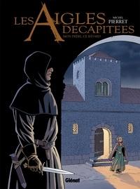 Michel Pierret et Bryan Thiry - Les aigles décapitées Tome 26 : Mon frère, ce bâtard.
