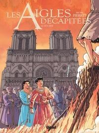 Michel Pierret - Les Aigles décapitées - Tome 28 - Le bûcher.