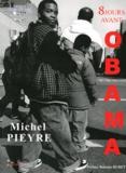 Michel Pieyre - 8 jours avant Obama.