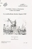 Michel Pigenet et  Collectif - Le syndicalisme docker depuis 1945 - [journée européenne d'études, 1er avril 1995, Rouen].