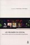 Michel Pigenet et Michel Dreyfus - Les meuniers du social - Force ouvrière, acteur de la vie contractuelle et du paritarisme.
