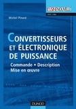 Michel Pinard - Convertisseurs et électronique de puissance - Commande, description, mise en oeuvre - Applications avec Labview.