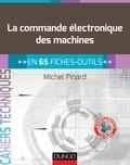 Michel Pinard - La commande électronique des machines - En 65 fiches-outils.
