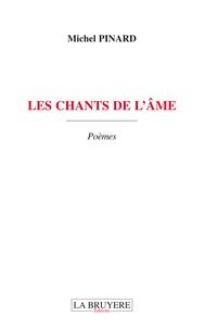 Michel Pinard - Les chants de l'âme.