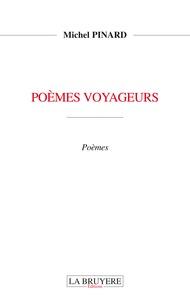 Michel Pinard - Poèmes voyageurs.