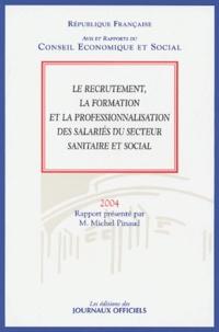 Michel Pinaud - Le recrutement, la formation et la professionnalisation des salariés du secteur sanitaire et social.