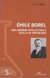 Michel Pinault - Emile Borel - Une carrière intellectuelle sous la IIIe République.