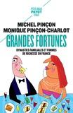 Michel Pinçon et Monique Pinçon-Charlot - Grandes fortunes - Dynasties familiales et formes de richesse en France.