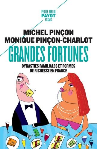 Grandes fortunes. Dynasties familiales et formes de richesse en France  édition revue et augmentée